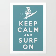 Keep Calm And Surf On Art Print by Word Art
