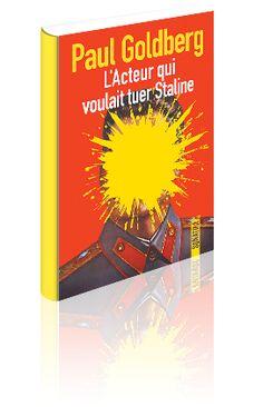 L'Acteur qui voulait tuer Staline - Paul Goldberg Roman, Fiction, Wish, Books, I Want You, Livros, Book, Libros, Book Illustrations