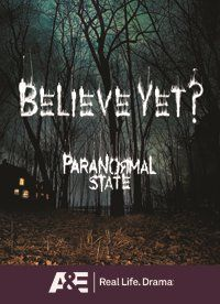 Paranormal State--yes...yes I do