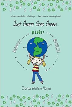 Just Grace Goes Green (The Just Grace Series by Charise Mericle Harper Chapter books for kids Chapter Books, New Chapter, Childrens Ebooks, Australian Curriculum, Reading Levels, Save The Planet, Used Books, Go Green, Super Powers