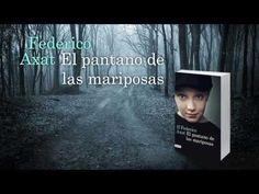"""Book Trailer de """"El Pantano de las Mariposas"""" de Federico Axat"""