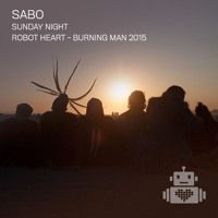 Sabo - Robot Heart - Burning Man 2015 by Robot Heart on SoundCloud