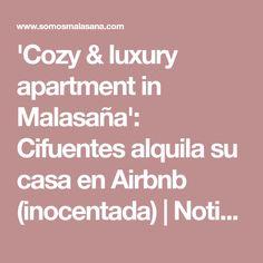 'Cozy & luxury apartment in Malasaña': Cifuentes alquila su casa en Airbnb (inocentada) | Noticias | Somos Malasaña