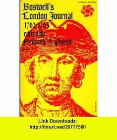 Boswells London Journal, 1762-1763 Now First Published from the Original Manuscript (Yale Editions of the Private Papers of James Boswell) James Boswell, Frederick A. Pottle ,   ,  , ASIN: B0006DFF42 , tutorials , pdf , ebook , torrent , downloads , rapidshare , filesonic , hotfile , megaupload , fileserve