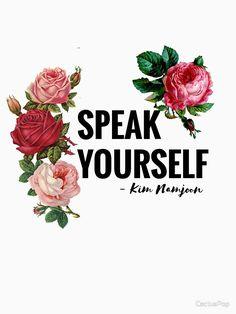'Speak Yourself – Kim Namjoon – BTS' T-Shirt by CactusPop Speak Yourself – Kim Namjoon – BTS by CactusPop - Unique Wallpaper Quotes Bts Lyrics Quotes, Bts Qoutes, Namjoon, Bts Love Yourself, Love Yourself Quotes, Bangtan V, Bts Shirt, Menu Dieta, Bts Backgrounds