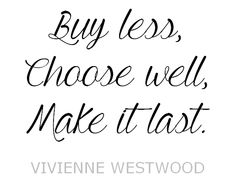 Concevoir une garde-robe minimaliste ? Inspire Others, Vivienne Westwood, Check It Out, Wise Words, Philosophy, Boho Fashion, Quotes, Stuff To Buy, Sempervivum