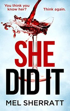 She Did It: You think you know her - think again. by Mel ... https://www.amazon.co.uk/dp/B074MJ9HXG/ref=cm_sw_r_pi_dp_x_MJGJzb68FE9N1