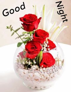 Lovely Good Night Images New Good Night Images, Romantic Good Night Image, Lovely Good Night, Beautiful Good Night Images, Rose And Lily Bouquet, Rose Lily, Rose Bowl, Lily Centerpieces, Good Morning Cards