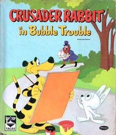 Crusader Rabbit and Rags the Tiger in 'Bubble Trouble.'