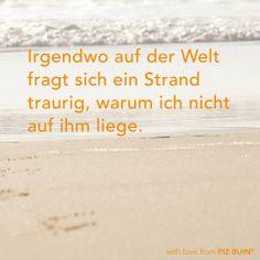Nicht traurig sein – bald sehen wir uns wieder! #pizbuin #withlove #sommer #sonne #strand #quote #zitat