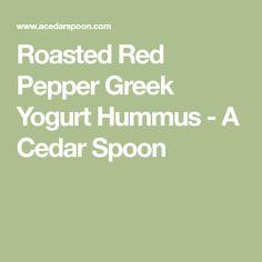 Roasted Red Pepper Greek Yogurt Hummus - A Cedar Spoon