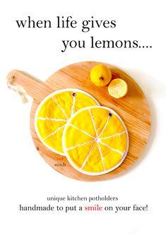 when life gives you lemons. Best Housewarming Gifts, Hostess Gifts, Lemon Kitchen, Fruit Gifts, Fruit Slice, Lavender Sachets, Best Fruits, Potholders, Hot Pads