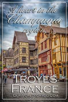 Troyes, a heart in the Champagne region Champagne France, Champagne Region, Weather In France, Holidays France, Ardennes, Travel Rewards, Visit France, Paris City, Explore Travel