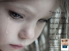 """""""Sticks and stones may break bones, but words can shatter souls."""" L.R.Knost, author 'The Gentle Parent: Positive, Practical, Effective Discipline' www.littleheartsbooks.com Want this book"""
