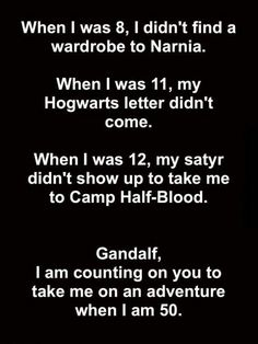 It's all up to you, Gandalf. The fandoms: The Chronicles of Narnia, Harry Potter, Percy Jackson, and The Hobbit and Lord of the Rings