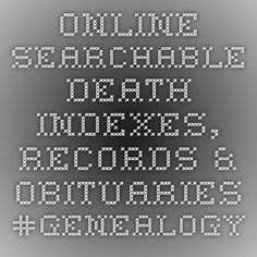 Online Searchable Death Indexes, Records & Obituaries #genealogy #newmexico and other states.