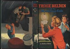 """A first edition of """"Trixie Belden and the Mysterious Code."""" The one I originally read- and still own- was one issued in the '70s, so I've never seen this cover. Another clever idea: Trixie writing s-o-s on the tags using those characters from the St. Nicholas Magazine alphabet. I also loved the whole Valentine's Day dance story, with Trixie having to buy a girdle- an unusually feminine plot line."""