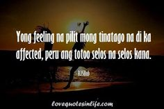 Sad Hugot Lines Tagalog Pinoy Quotes, Tagalog Love Quotes, Hugot Lines Tagalog Love, Filipino Funny, Patama Quotes, Hugot Quotes, Secret Crush Quotes, Heartfelt Quotes, Best Friend Quotes