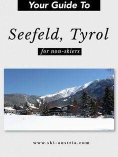 Seefeld is one of Austria's top ski resorts for non-skiers. Here's a helpful guide to the pros & cons of Seefeld for non-skiers. Austrian Ski Resorts, Ski Austria, Top Ski, Skiers, Best Resorts, How To Plan