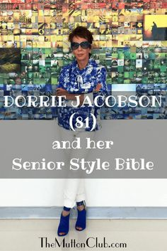 Meet the amazing Dorrie Jacobson, Senior Style Bible founder, who decided she needed a new challenge at 80 and started a global movement. She's an inspiration! Here is her story.