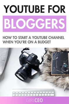 YouTube For Bloggers | How to start a YouTube channel when you're on a budget | Don't have any money but want to start using YouTube in your brand's strategy? Get all of the deet's on the ESSENTIAL equipment you need to launch your YouTube channel with a Limited Budget!