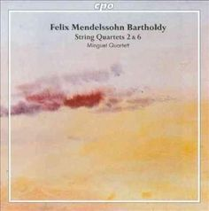Felix Mendelssohn-Bartholdy - Mendelssohn: String Quartets, Nos. 2 & 6, Vol. 1