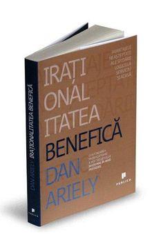 Irationalitatea Benefica a lui Dan Ariely - 1 Carte pe Saptamana Dan, Reading, Cover, Books, Libros, Book, Reading Books, Book Illustrations, Libri