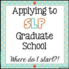 Speechy Musings: Advice for beginning your SLP applications including picking the right schools for YOU!