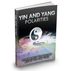 Yin and Yang Polarities This Product Is One Of The Most Valuable Resources In The World When It Comes To Getting Serious Results In Breaking Into The Healing Craze!