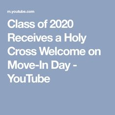 Class of 2020 Receives a Holy Cross Welcome on Move-In Day - YouTube