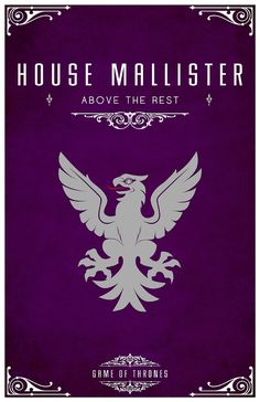 """House Mallister  Sigil - Silver Eagle  Motto """"Above The Rest""""  After watching the awesome Game of Thrones series I became slightly obsessed with each of the House's and their identity or sigil.  Having found the houses and their representative sigils. I set about creating a vector for each one of them and creatine a poster. I hope you like them as much as I do.  www.redbubble.com/people/liquidsouldes/works/8141065-hous..."""