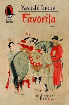"""Citiți un fragment în avanpremieră din """"Favorita"""", de Yasushi Inoue, un volum abia apărut la Humanitas Fiction și recomandat de Bookaholic.ro."""