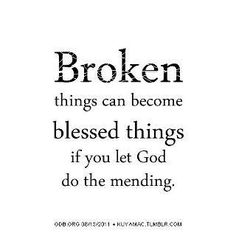 broken things become blessed things