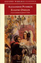 Eugene Onegin | Alexander Pushkin -- until I can read this in the original, James Fallen's sparkling translation does the trick