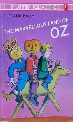 The Marvellous Land of Oz by L. Frank Baum illustrated Puffin Classics used PB Georges Marvellous Medicine, Uncle Remus, The Neverending Story, Land Of Oz, Day Book, Roald Dahl, Chapter Books, Classic Books, Wizard Of Oz