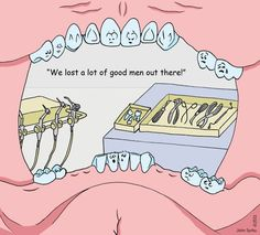 We lost a lot of good men out there!  #DentalHumor