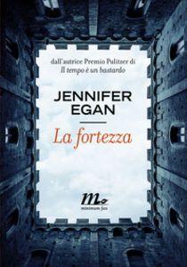 La fortezza, di Jennifer Egan  : MeLoLeggo.it