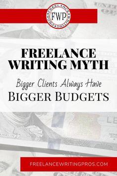 Freelance Writing Myth: Bigger Clients Always Have Bigger Budgets