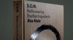 D.O.M.: Rediscovering Brazilian Ingredients