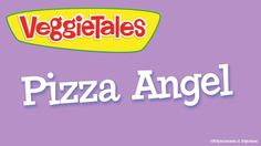 Pizza Angel, Veggie Tales silly song - Cue awesome French pea angel harmonies!