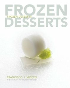 Frozen Desserts by The Culinary Institute of America,http://www.amazon.com/dp/0470118660/ref=cm_sw_r_pi_dp_dTeIsb0BB4J1HBAT