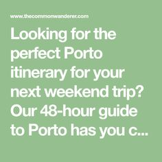 Looking for the perfect Porto itinerary for your next weekend trip? Our 48-hour guide to Porto has you covered, with everything from where to eat, the best things to see and do, and where to stay!