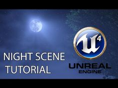[TUTORIAL] UE4 Night Scene - Includes MOON - YouTube