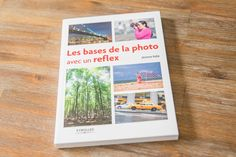 """Livre de la semaine """"Les bases de la photo avec un reflex"""" de Jérôme Pallé - BonPlanPhoto"""