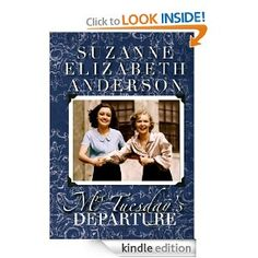 Amazon.com: Mrs. Tuesday's Departure: An Historical Family Saga of World War Two eBook: Suzanne Elizabeth Anderson: Kindle Store  @Brenda VanderWege -:)