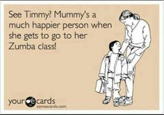 LOL Ture I am a much happer person when i get to do my zumba