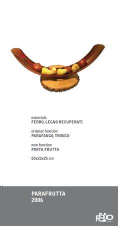 Parafrutta, 2006  Fethi Atakol reuse desgin    Price and info: reedo@reedo.it