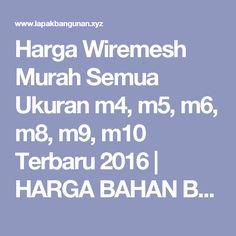 Harga Wiremesh Murah Semua Ukuran m4, m5, m6, m8, m9, m10 Terbaru 2016 | HARGA BAHAN BANGUNAN TERBARU