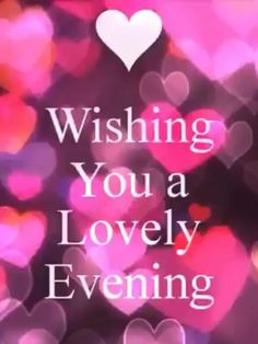 Good Night Text Messages, Romantic Good Night Messages, Good Evening Messages, Good Evening Greetings, Good Evening Wishes, Happy Evening, Good Morning Wishes Gif, Happy Tuesday Morning, Happy Wednesday Quotes
