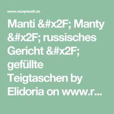 Manti / Manty / russisches Gericht / gefüllte Teigtaschen by Elidoria on www.rezeptwelt.de